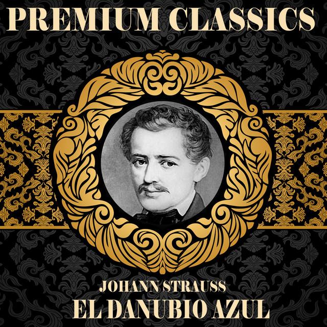 Johan Strauss El Danubio Azul Album By Orquesta Sinfónica De Radio Hamburgo Johan Schultz Spotify