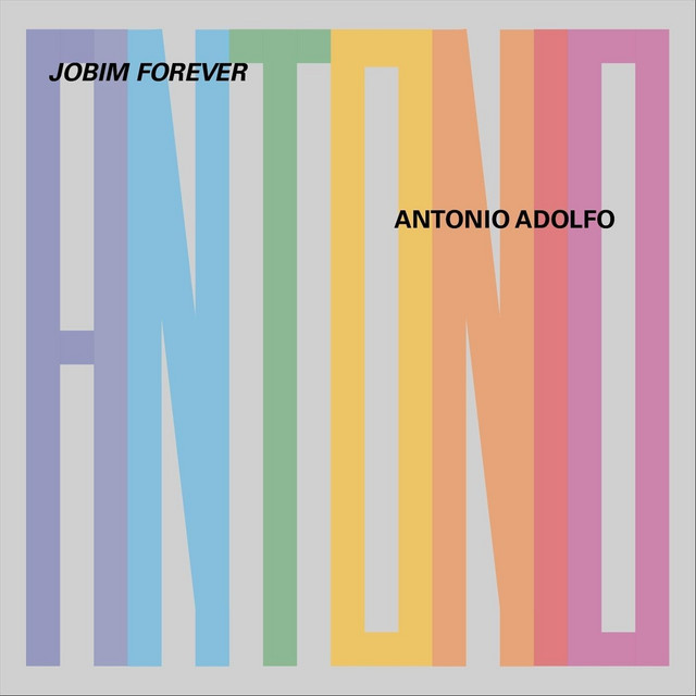 Jobim Forever - Album by Antonio Adolfo | Spotify