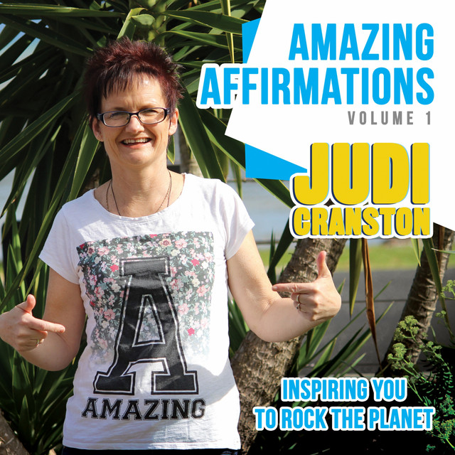 Amazing Affirmations, Vol. 1 - Inspiring You to Rock the Planet by Judi Cranston