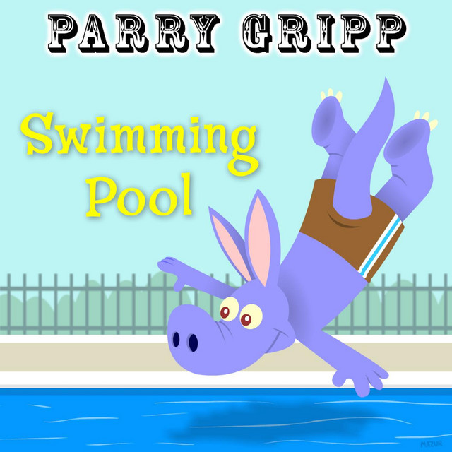 Swimming Pool by Parry Gripp