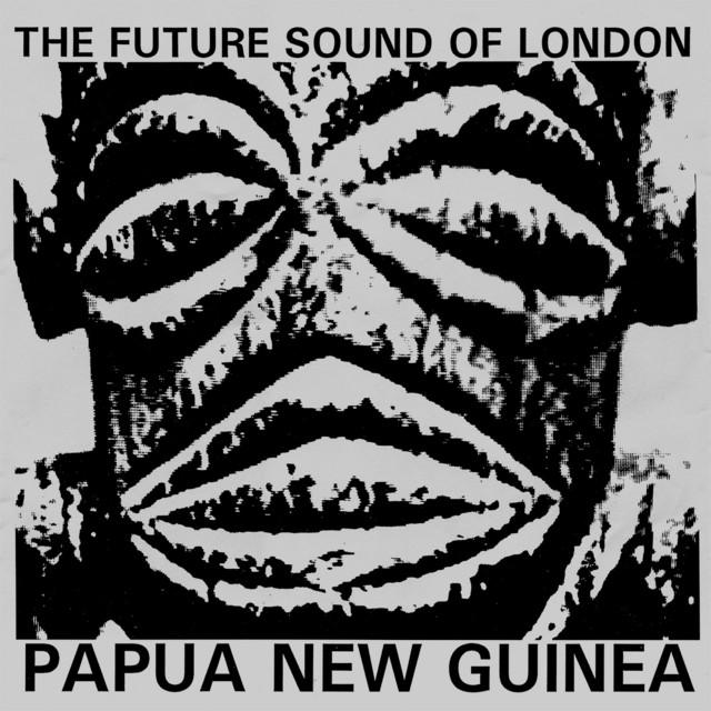 Papua New Guinea · The Future Sound of London