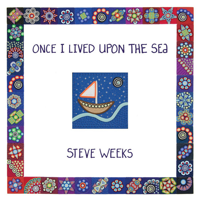 Once I Lived Upon the Sea by Steve Weeks