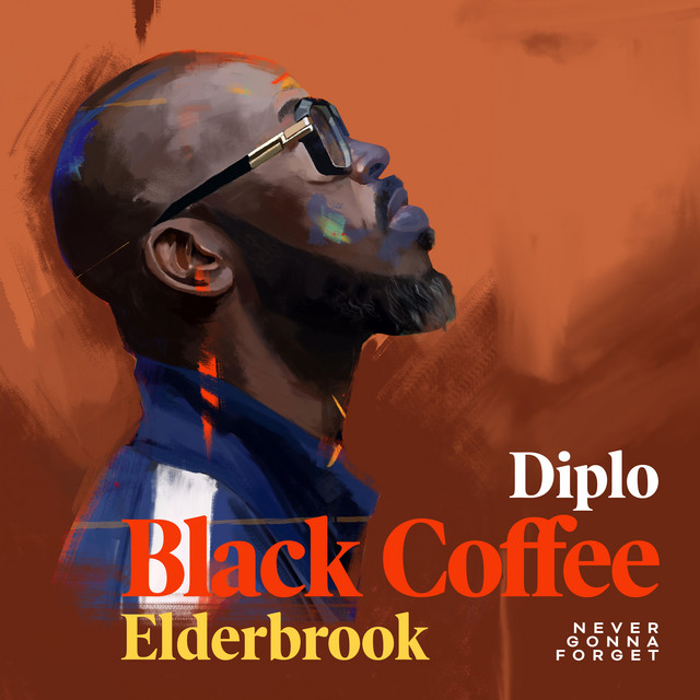Never Gonna Forget (feat. Elderbrook) by BLACK COFFEE & Diplo