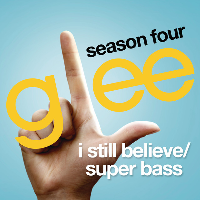I Still Believe / Super Bass (Glee Cast Version)