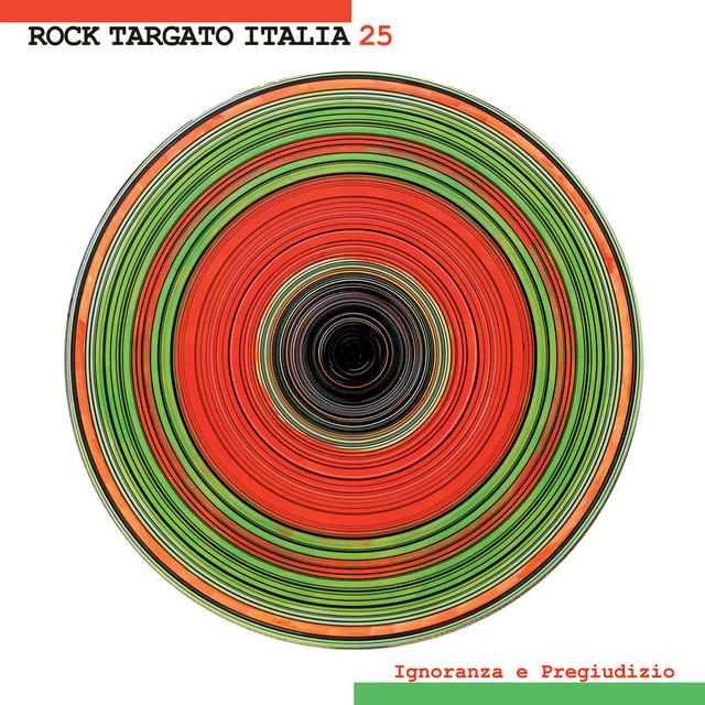 Rock Targato Italia 25 - Ignoranza e Pregiudizio