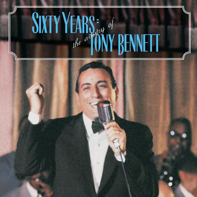 60 Years: The Artistry of Tony Bennett