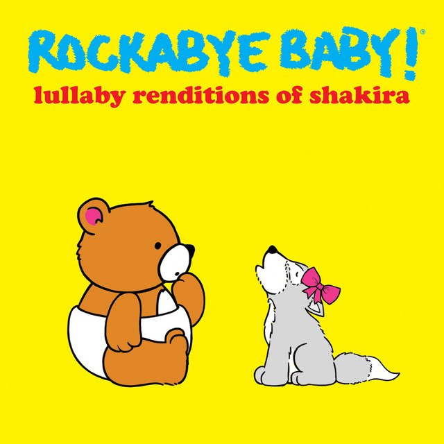 Lullaby Renditions of Shakira by Rockabye Baby!