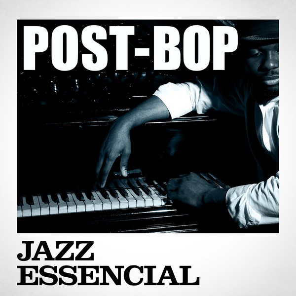 Post-Bop Jazz Essencial
