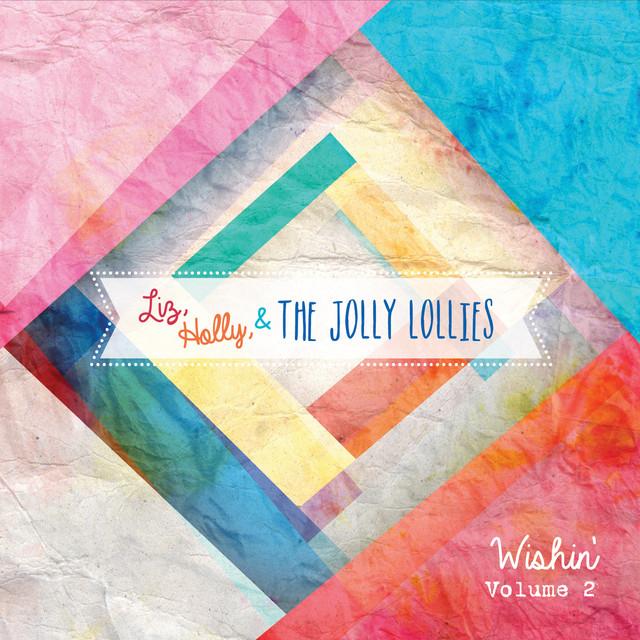 Wishin', Vol. 2 by Liz, Holly, & the Jolly Lollies