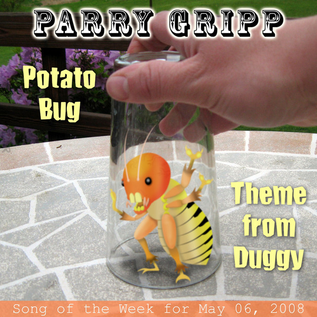 Potato Bug: Parry Gripp Song of the Week for May 6, 2008 by Parry Gripp