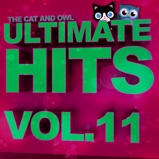 Ultimate Hits Lullabies, Vol. 11 by The Cat and Owl