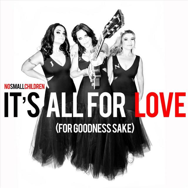 It's All for Love (For Goodness Sake)