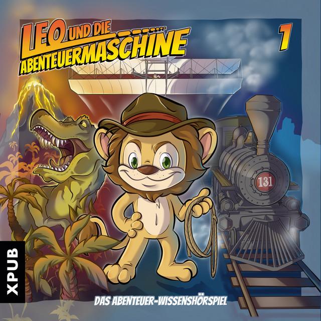 Leo und die Abenteuermaschine, Folge 1 (Das Abenteuer-Wissenshörspiel) Cover