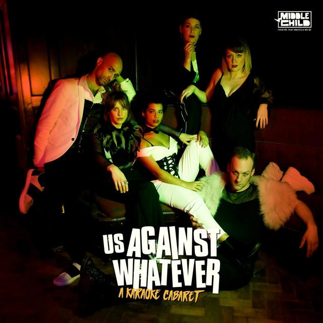 Us Against Whatever: A Karaoke Cabaret [Original Cast Recording (Live)]