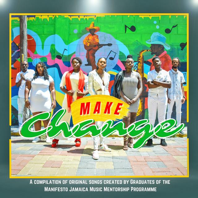 Make Change (Manifesto Jamaica Presents)