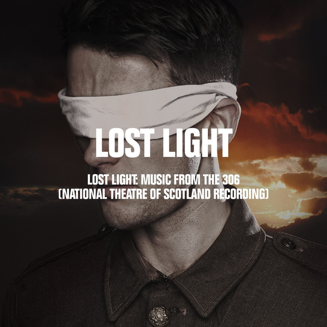 Lost Light: Music from The 306 (National Theatre of Scotland Recording)