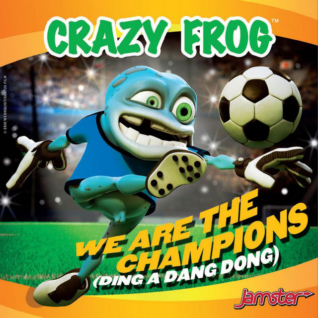 We Are The Champions by Crazy Frog