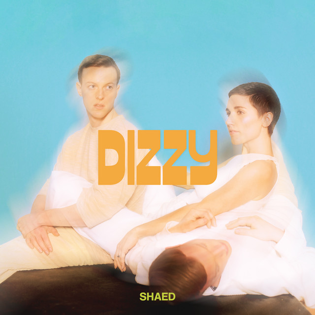 Dizzy by SHAED