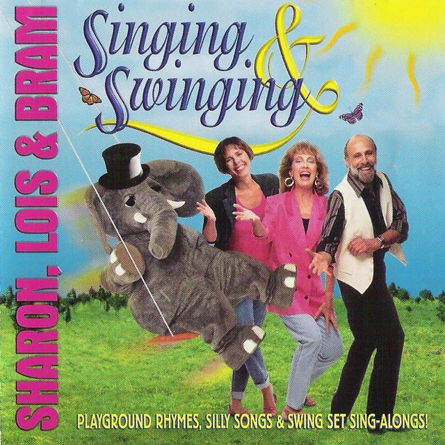 Singing & Swinging by Sharon, Lois & Bram