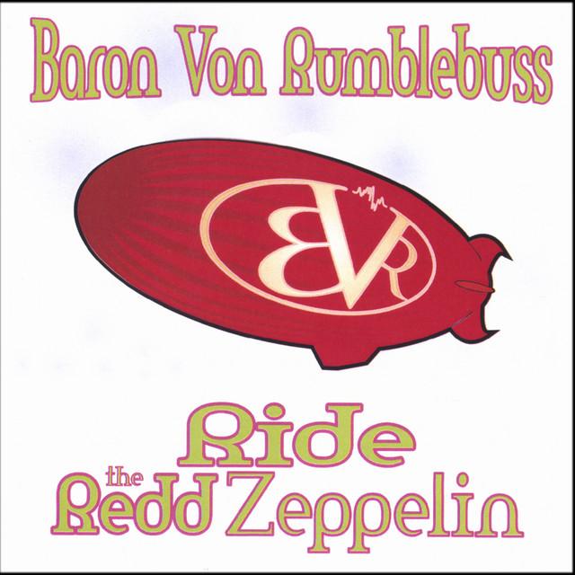 Ride the Redd Zeppelin by Baron Von Rumblebuss