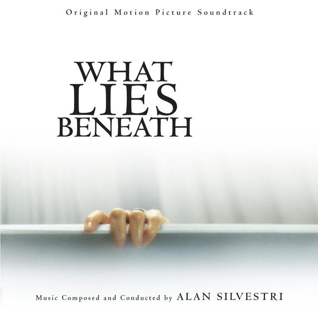 What Lies Beneath (Original Motion Picture Soundtrack) - Official Soundtrack