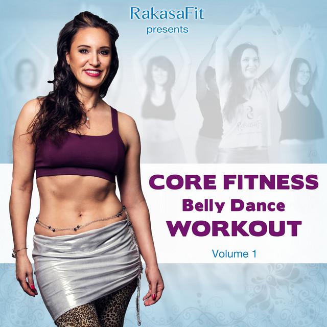 Rakasafit Presents Core Fitness Belly Dance Workout Vol. 1