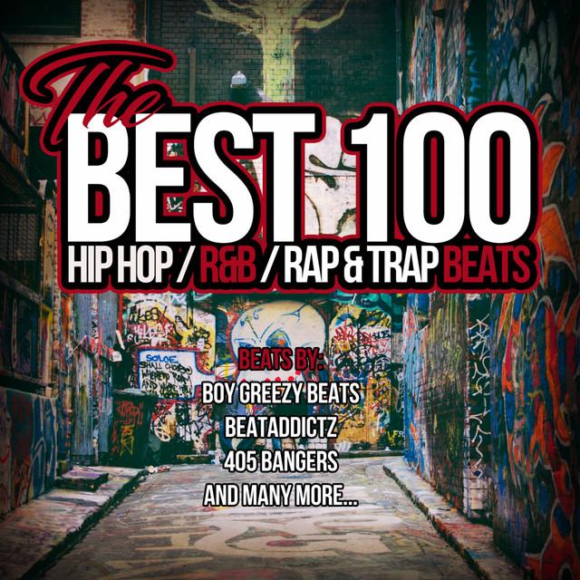 The Best 100 Hip Hop Beats (Hip Hop / R&B / Rap & Trap Beats)