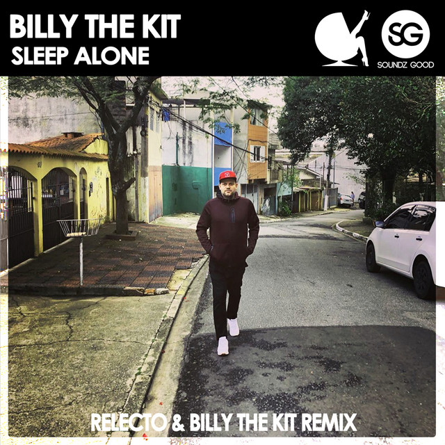 Billy The Kit & RELECTO - Sleep Alone (RELECTO & Billy The Kit Edits)