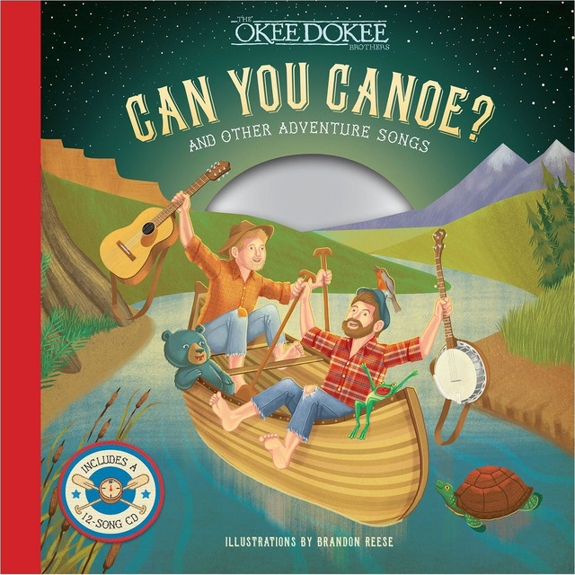 Can You Canoe? And Other Adventure Songs (Music from the Book) by The Okee Dokee Brothers