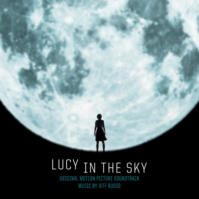 Lucy in the Sky (Original Motion Picture Soundtrack) – Jeff Russo