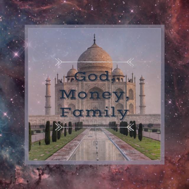 God, Money, Family