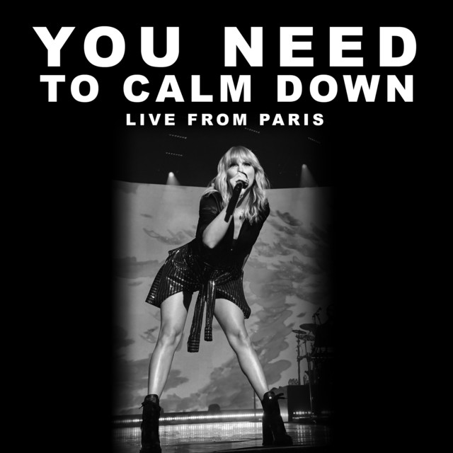 You Need To Calm Down (Live From Paris)