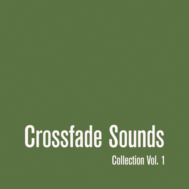 Crossfade Sounds Collection, Vol. 1