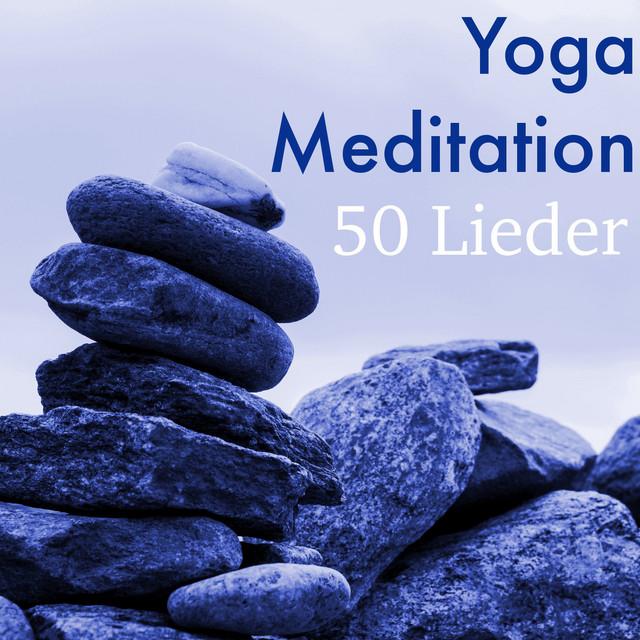 Yoga Meditation 50 Lieder Das Beste Entspannende Musik Mit Naturklangen Fur Stressabbau Zen Massage Therapie Yoga Kurs Hintergrundmusik Achtsamkeitsmeditation Album By Yoga Musik Spotify