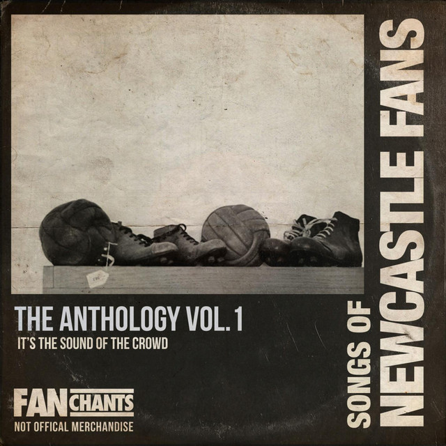 Newcastle Utd Fans Anthology I (NUFC Fans Real Football Songs) [2nd Edition]