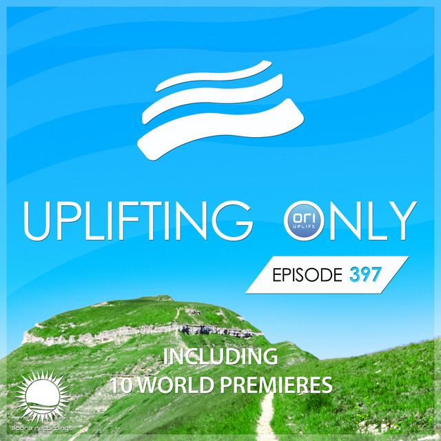 Uplifting Only Episode 397 (Sept. 2020) [FULL]
