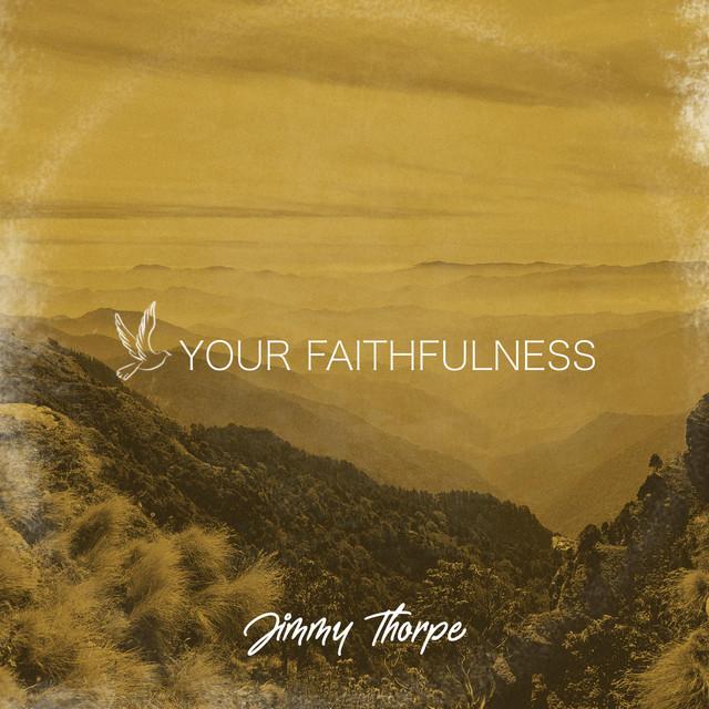 Jimmy Thorpe - Your Faithfulness