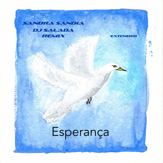 Esperança (Extended Remix) [feat. Tita Lima] by Sandra Sandia