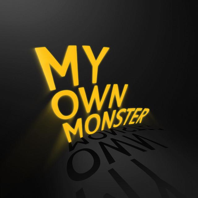 My Own Monster - My Own Monster