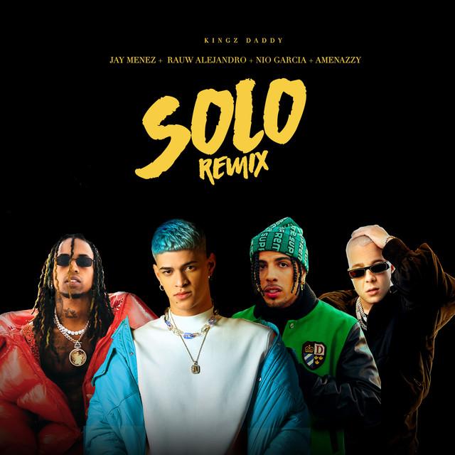 Solo Remix (with Rauw Alejandro & Nio Garcia feat. Amenazzy)