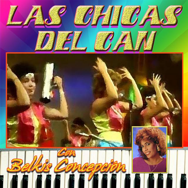 Las Chicas Del Can Con Belkis Concepcion