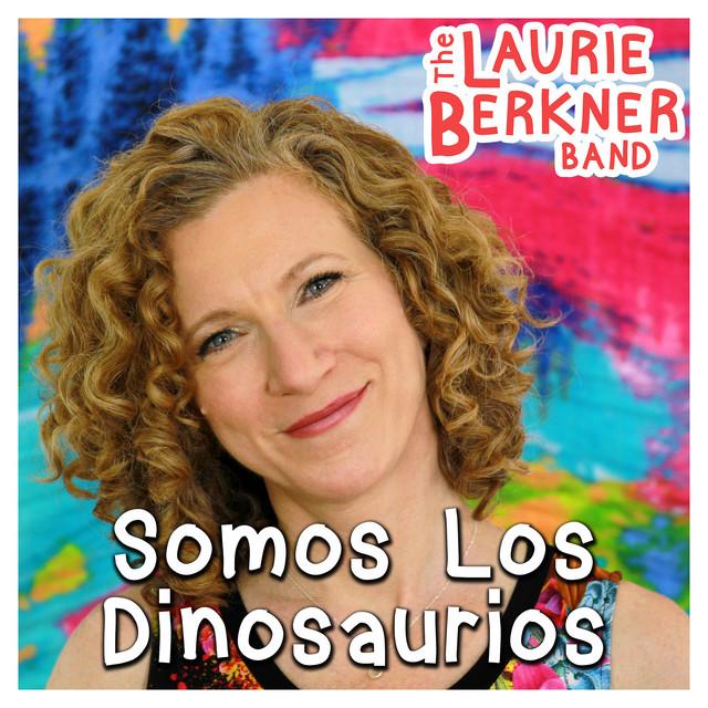 Somos Los Dinosaurios by Laurie Berkner Band