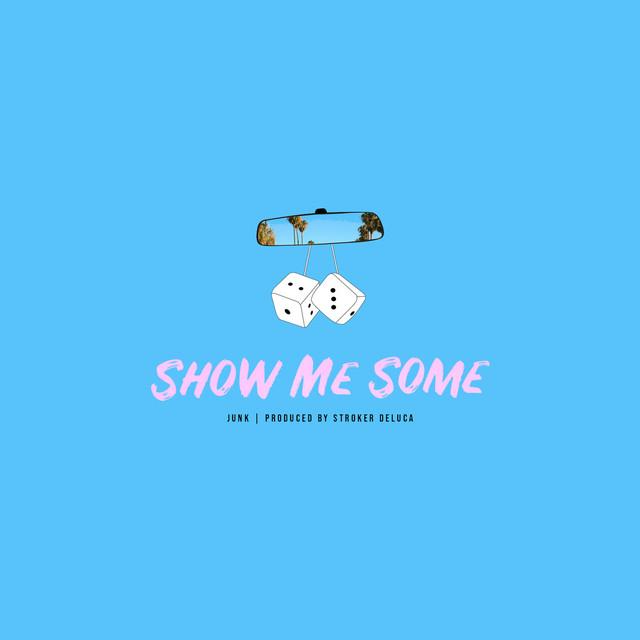 Show Me Some