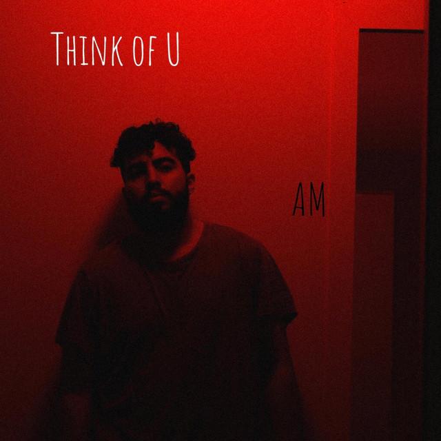 Think of U - Single by AM  Image