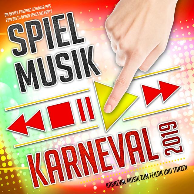 Spiel Musik - Karneval 2020 - Karneval Musik zum Feiern und Tanzen (Die besten Fasching Schlager Hits 2020 bis zu deiner Apres Ski Party)