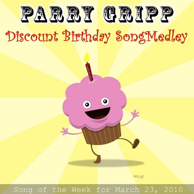 Discount Birthday Song Medley by Parry Gripp