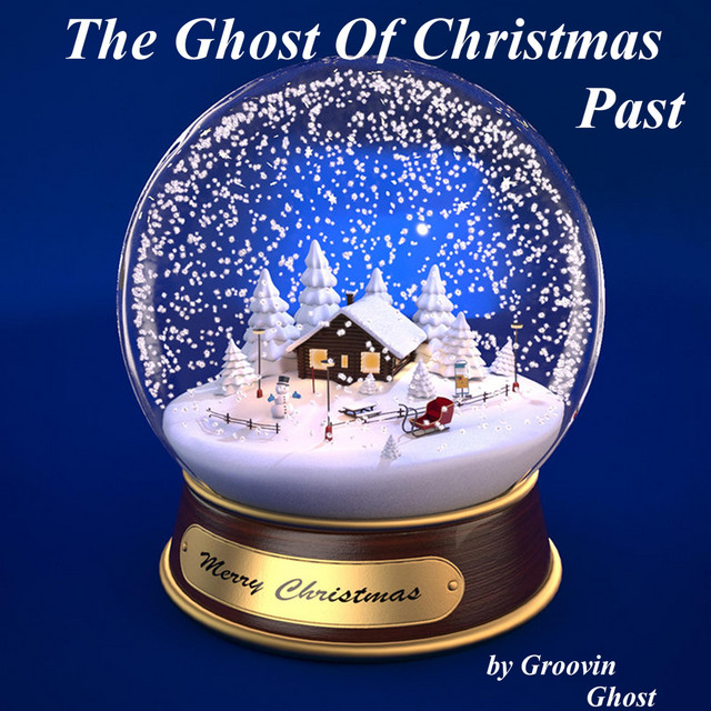 Christmas Past by Groovin Ghost on Spotify