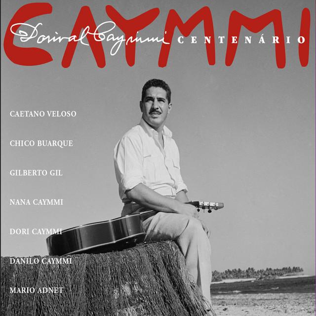 Dorival Caymmi - Centenário