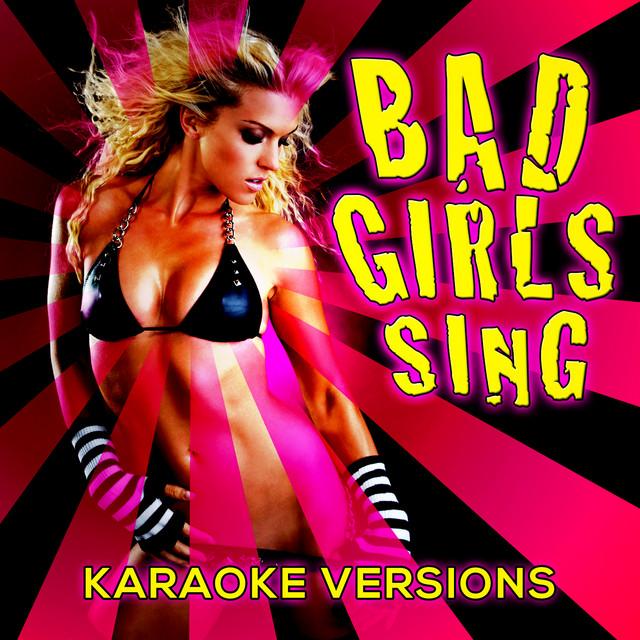 Bad Girls Sing! Karaoke Versions