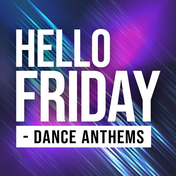Hello Friday - Dance Anthems